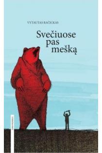 Svečiuose pas mešką | Vytautas Račickas