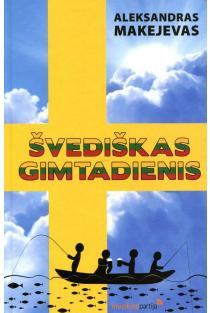 Švediškas gimtadienis | Aleksandras Makejevas