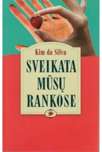 Sveikata mūsų rankose | Kim da Silva