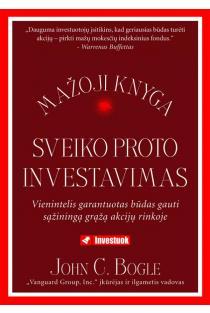 Sveiko proto investavimas | John C. Bogle