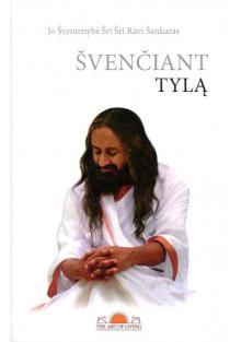 Švenčiant tylą | Šri Šri Ravi Šankaras
