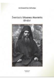 Šventasis Siluanas Atonietis. Užrašai | Archimandritas Sofronijus