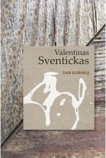 Dar gurinių | Valentinas Sventickas