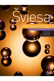 Šviesa: mokslas ir magija. Fotografijos apšvietimo įvadas | Paul Fuqua, Steven Biver, Fil Hunter