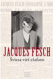 Šviesa virš ešafoto | Jacques Fesch