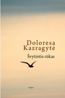 Švytintis rūkas | Doloresa Kazragytė