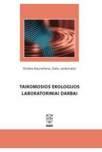 Taikomosios ekologijos laboratoriniai darbai | Violeta Kaunelienė, Dalia Jankūnaitė