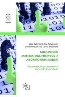 Taikomosios matematikos pratybos ir laboratoriniai darbai | Vilija Dabrišienė, Rita Palivonaitė ir kt.