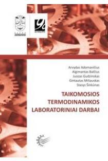 Taikomosios termodinamikos laboratoriniai darbai | Arvydas Adomavičius, Algimantas Balčius ir kt.