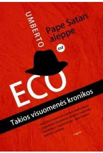 Pape Satan aleppe. Takios visuomenės kronikos | Umberto Eco