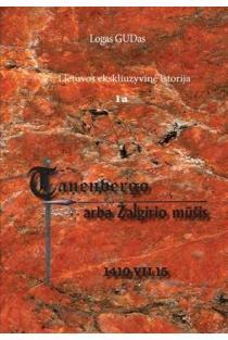 Tanenbergo arba Žalgirio mūšis, 1410.VII.15 | Jonas Malinaitis (Gudas)