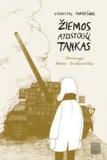 Žiemos atostogų tankas | Ernestas Parulskis
