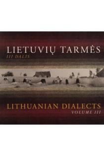 Lietuvių tarmės = Lithuanian dialects. III (CD)   Sud. Asta Leskauskaitė, Rima Bakšienė ir kt.