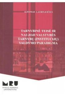 Tarnybinė teisė ir naujoji valstybės tarnybų (institucijų) valdymo paradigma | Alfonsas Laurinavičius