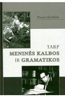 Tarp meninės kalbos ir gramatikos   Pranas Kniūkšta