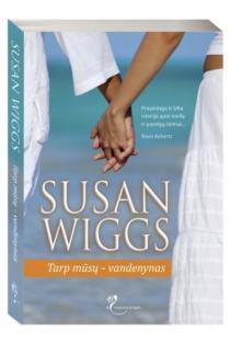 Tarp mūsų - vandenynas | Susan Wiggs
