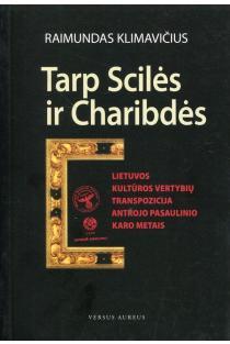 Tarp Scilės ir Charibdės: Lietuvos kultūros vertybių transpozicija Antrojo pasaulinio karo metais | Raimundas Klimavičius