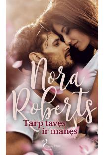 Tarp tavęs ir manęs | Nora Roberts
