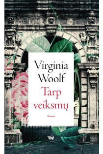 Tarp veiksmų | Virginia Woolf
