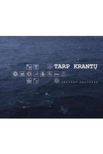 Tarp krantų / Between the Shores | Arturas Valiauga