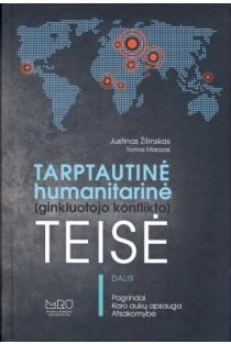 Tarptautinė humanitarinė (ginkluotojo konflikto) teisė | Justinas Žilinskas, Tomas Marozas