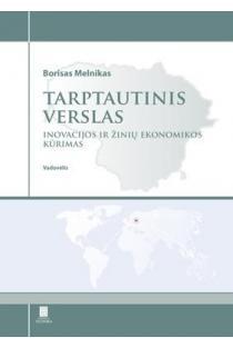 Tarptautinis verslas: inovacijos ir žinių ekonomikos kūrimas | Borisas Melnikas