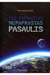 Tas paprastas nepaprastas pasaulis | Romualdas Karazija