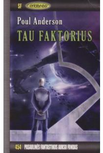 Tau faktorius. PFAF-454 | Poul Anderson