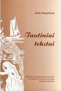 Tautiniai tekstai. Diktantų knyga | Dalė Daugėlienė