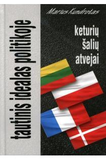 Tautinis idealas politikoje: keturių šalių atvejai | Marius Kundrotas