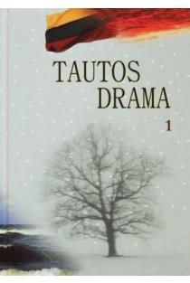 Tautos drama (1939-1953), 1 tomas. Tėvas ir sūnus | Henrikas Šadžius
