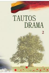 Tautos drama (1939-1953), 2 tomas. Tauta: tiesos sakymas   Henrikas Šadžius