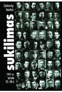 Lietuvių tautos sukilimas: 1941 m. birželio 22–28 d. | Sud. Alfonsas Žaldokas