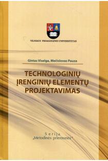 Technologinių įrenginių elementų projektavimas | G. Viselga, M. Pauza