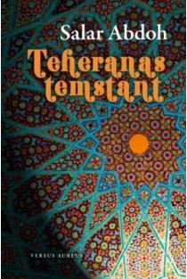 Teheranas temstant | Salar Abdoh