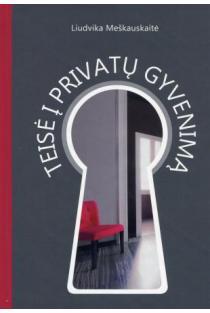 Teisė į privatų gyvenimą | Liudvika Meškauskaitė
