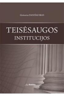 Teisėsaugos institucijos | Gintautas Danišauskas