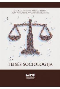 Teisės sociologija | Asta Kazlauskienė, Artūras Petkus, Rūta Petkuviene, Vytautas Šlapkauskas