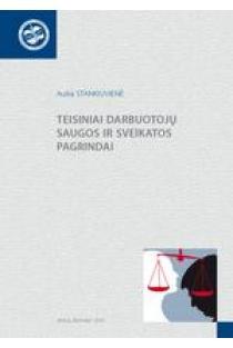Teisiniai darbuotojų saugos ir sveikatos pagrindai | Aušra Stankiuvienė