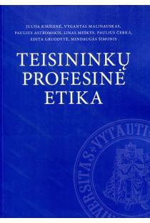 Teisininkų profesinė etika | Julija Kiršienė, Vygantas Malinauskas, Paulius Astromskis ir kt.