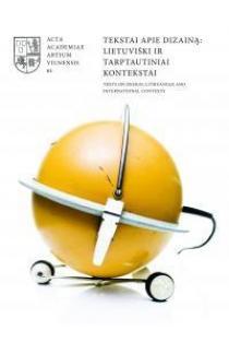Tekstai apie dizainą: lietuviški ir tarptautiniai kontekstai 61   Sud. Karolina Jakaitė