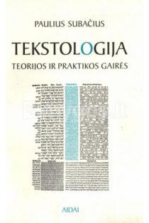 Tekstologija, teorijos ir praktikos gairės | Paulius Subačius