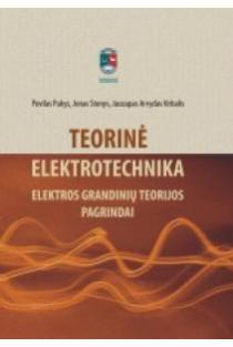 Teorinė elektrotechnika. Elektros grandinių teorijos pagrindai | Povilas Pukys, Jonas Stonys ir kt.