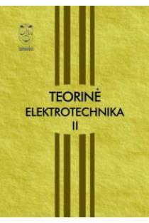 Teorinė elektrotechnika, II dalis | Stanislovas Bartkevičius, Vytautas Lazauskas, Povilas Pukys, Jonas Stonys, Arvydas Virbalis
