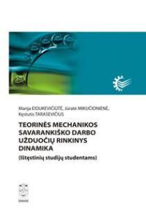 Teorinės mechanikos savarankiško darbo užduočių rinkinys. Dinamika | Marija Eidukevičiūtė, Jūratė Mikučionienė ir kt.
