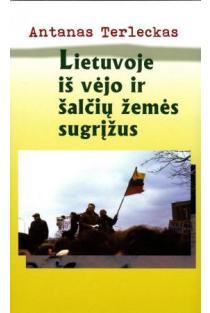 Lietuvoje iš vėjo ir šalčių žemės sugrįžus | Antanas Terleckas