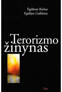 Terorizmo žinynas | Egdūnas Račius, Egidijus Gailiūnas