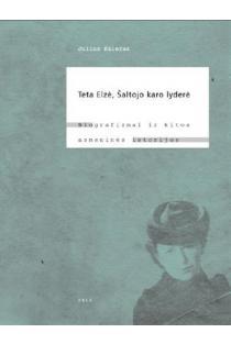 Teta Elzė, Šaltojo karo lyderė | Julius Keleras