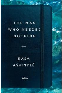The Man Who Needed Nothing | Rasa Aškinytė