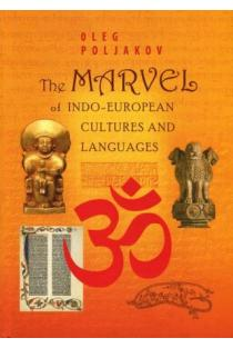 The Marvel of Indo-European Cultures and Languages | Oleg Poljakov